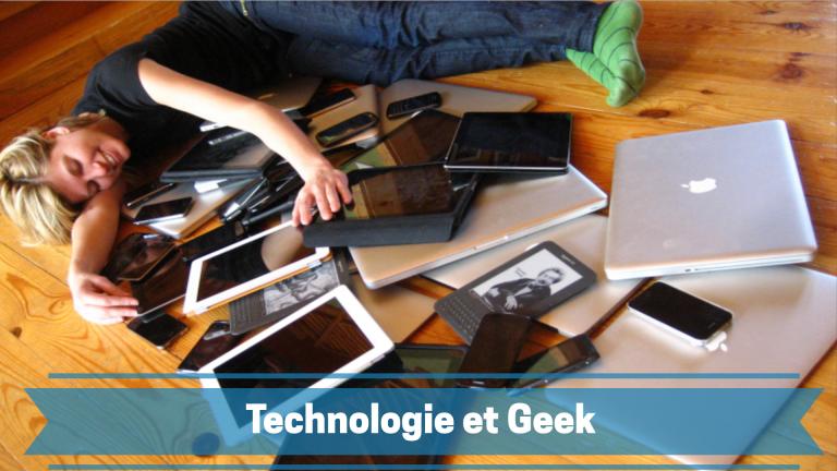 Geek et technologie