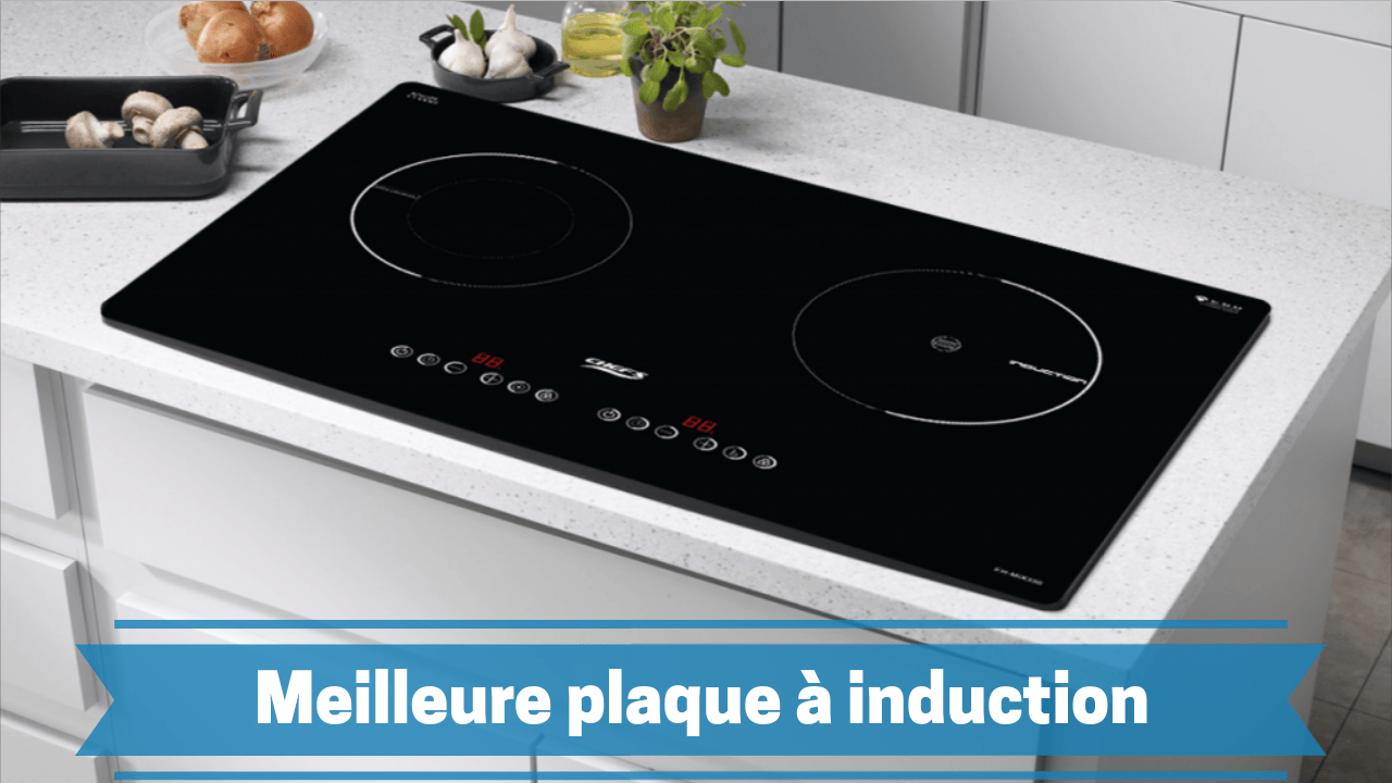 meilleure plaque induction table de cuisson induction. Black Bedroom Furniture Sets. Home Design Ideas