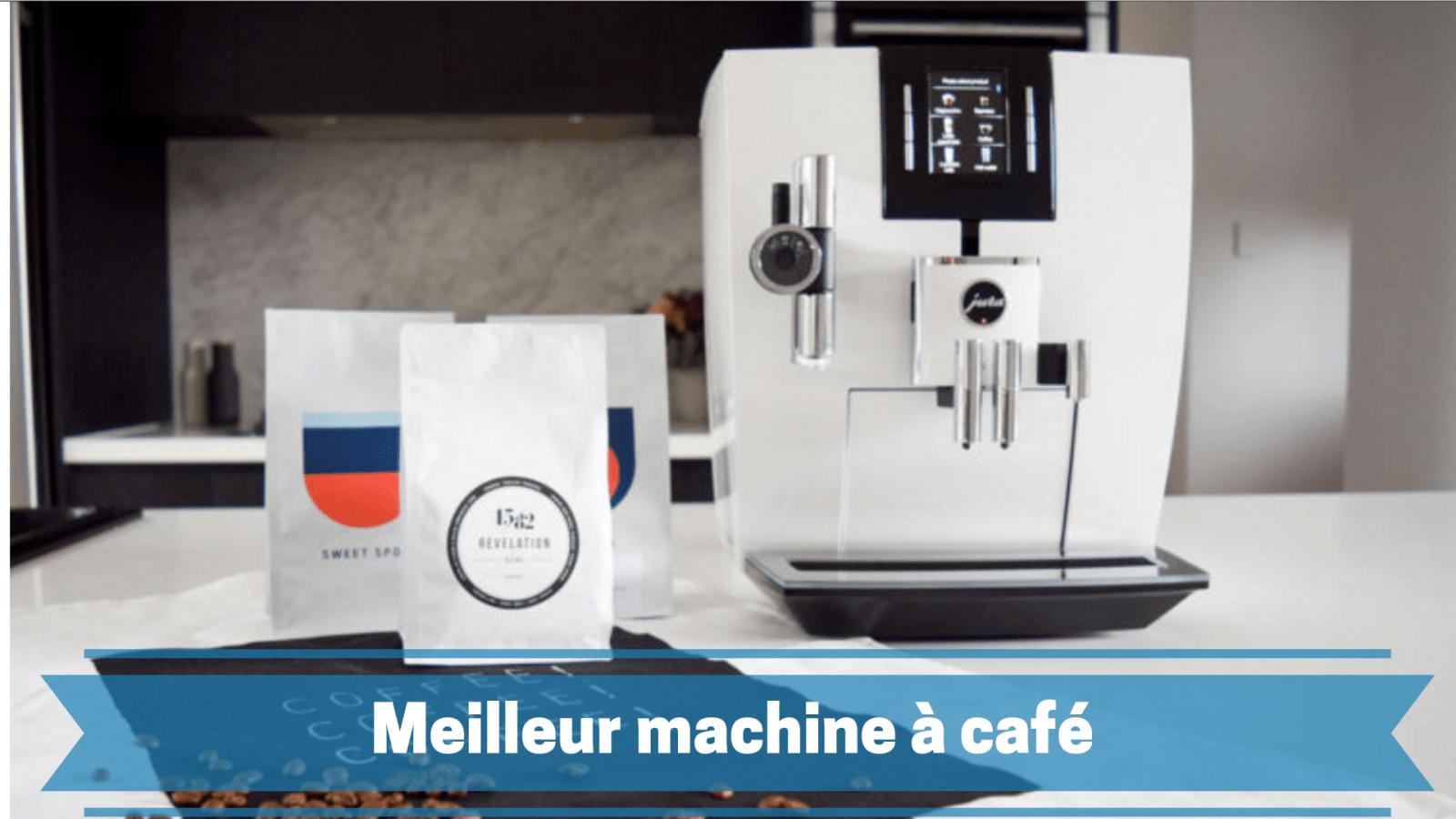 Meilleur machine à café, guide d'achat et comparatif