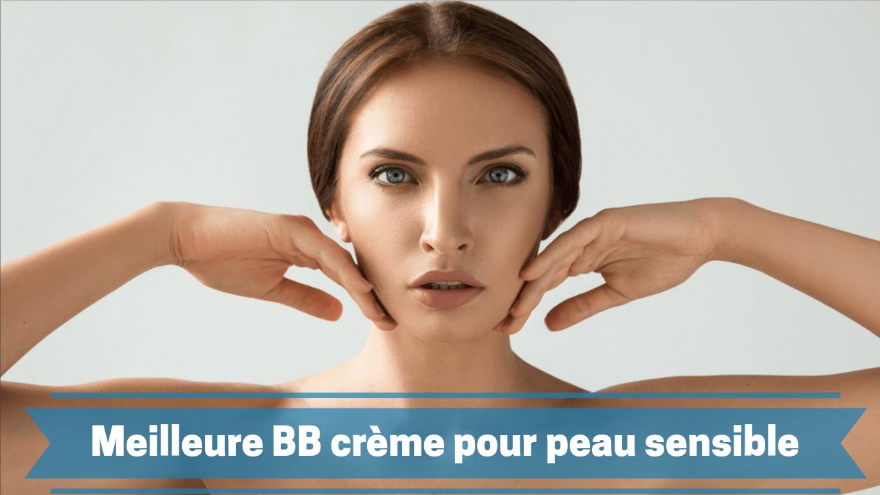 meilleur bb crème pour peau sensible