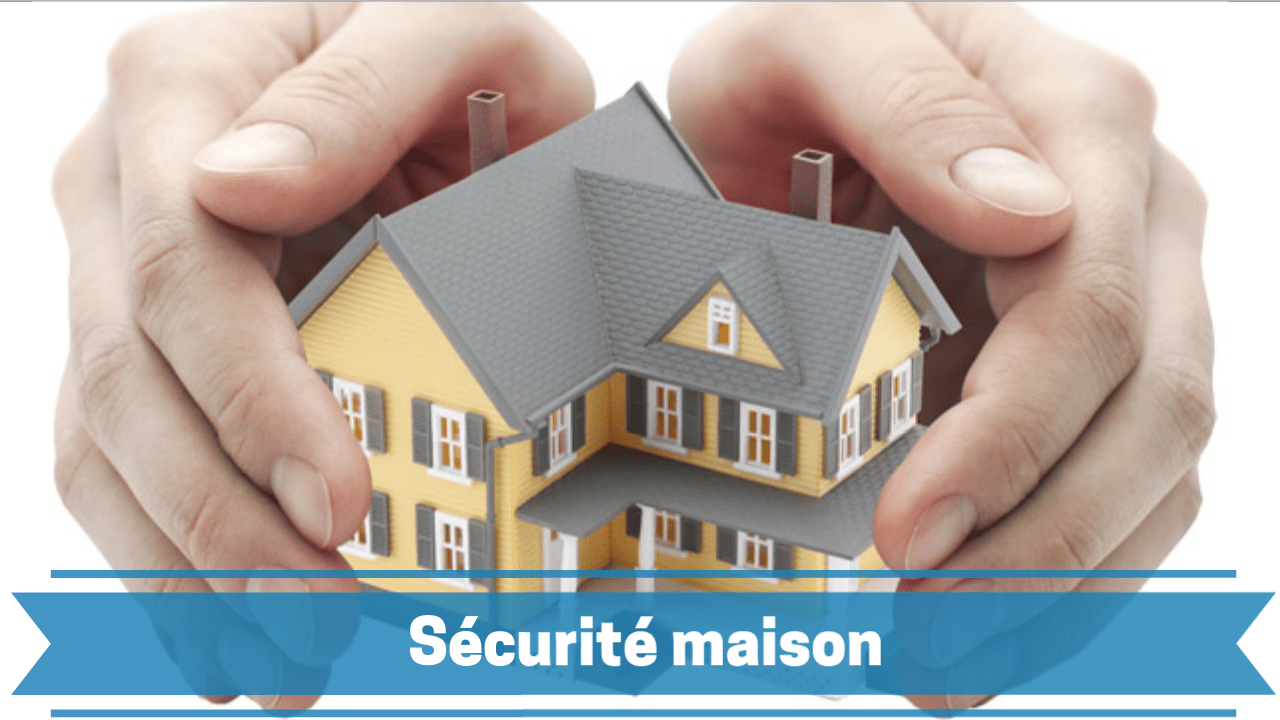 la sécurité de la maison