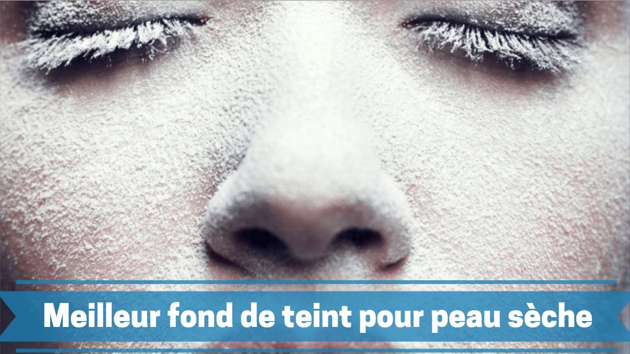 Photo de Meilleur fond de teint peau sèche 2019/2020 – top 3 – guide d'achat et comparatif des prix