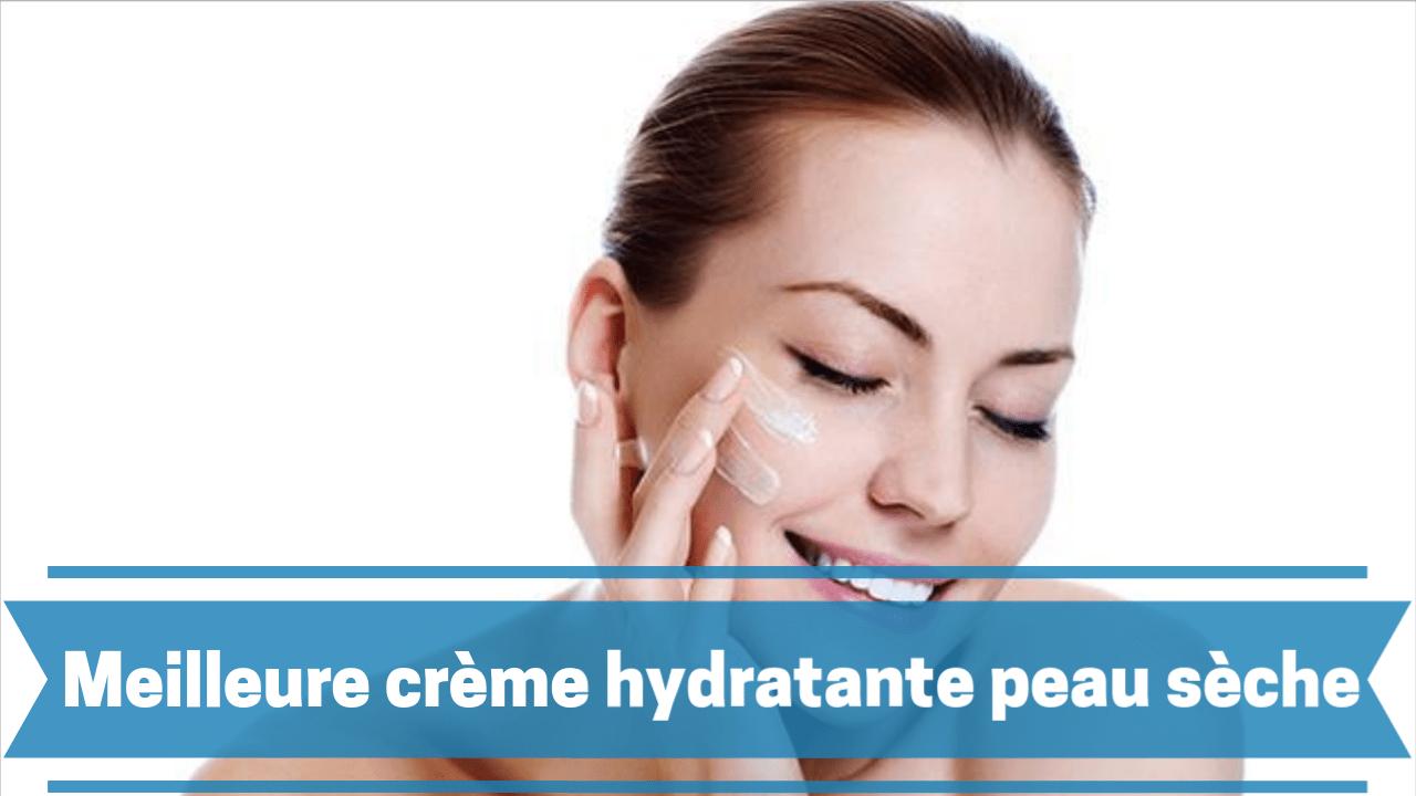 Meilleure crème hydratante peau seche