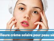 crème solaire pour la peau sèche