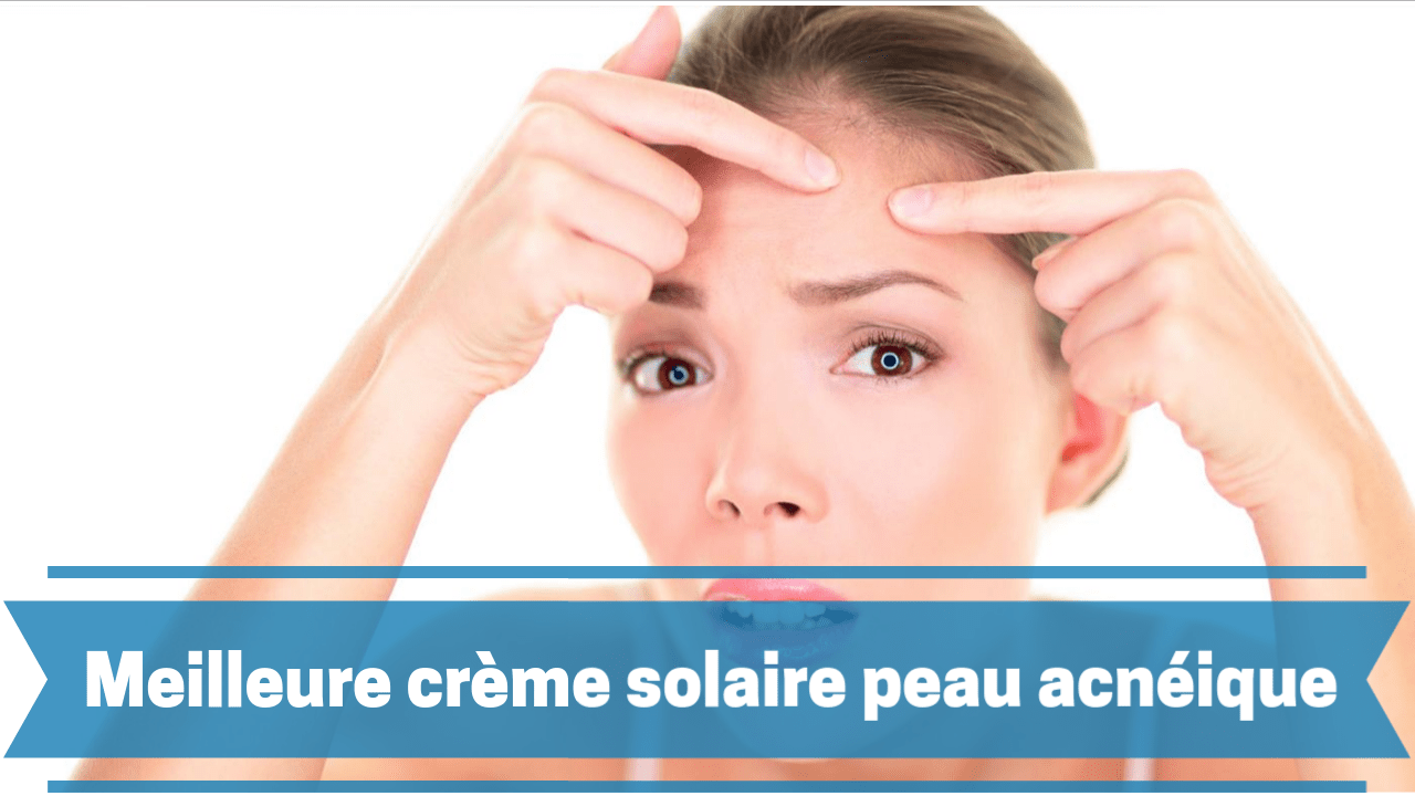 crème solaire peau acnéique