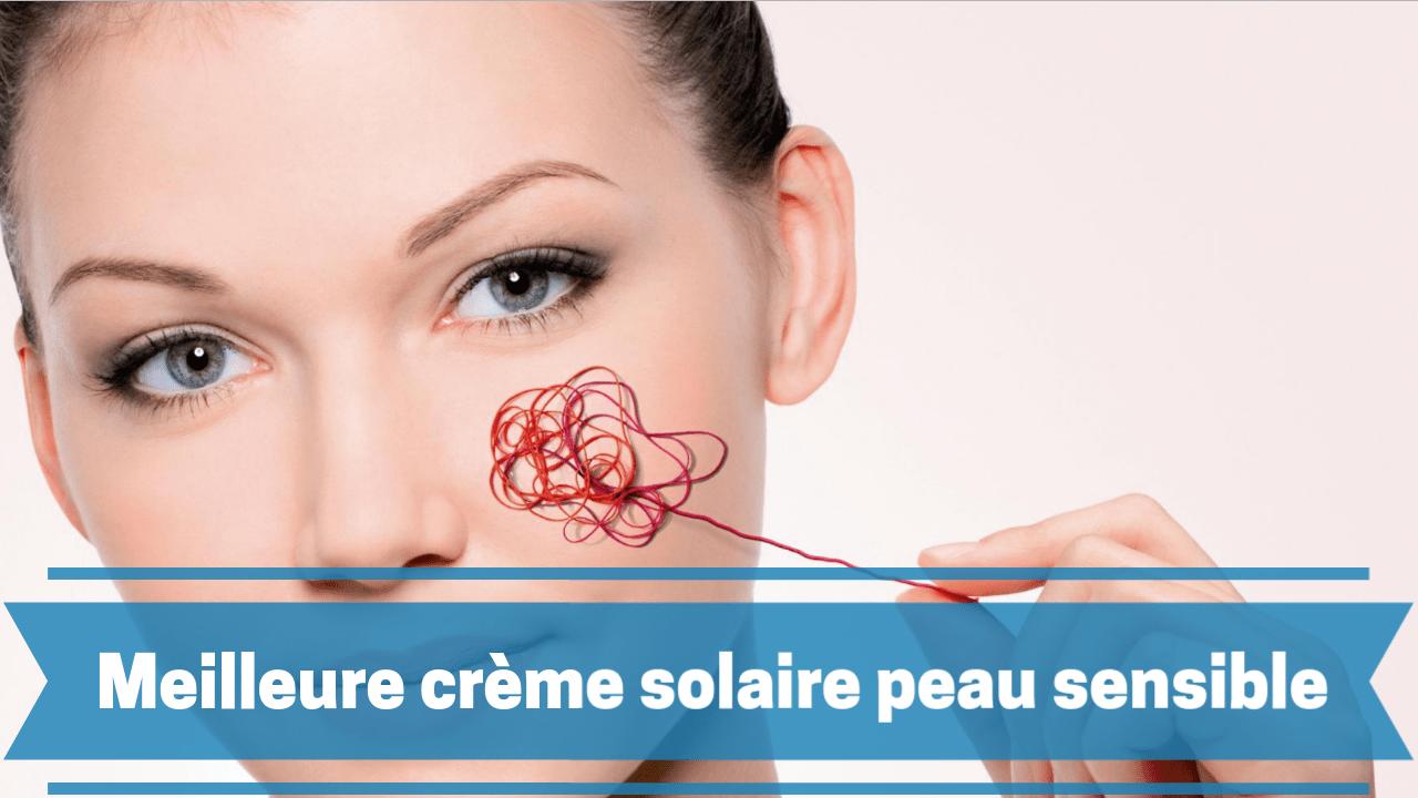 crème solaire pour la peau sensible