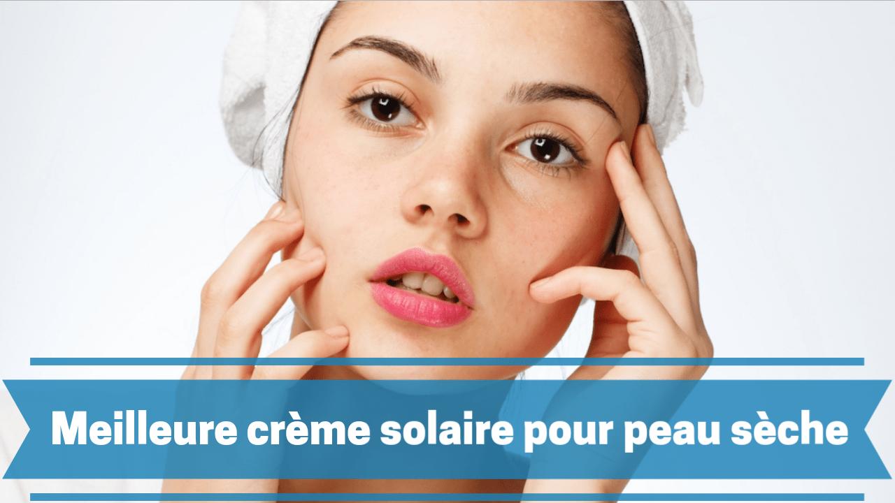 Photo de La meilleure crème solaire peau sèche – Avis 2019/2020 et comparatif