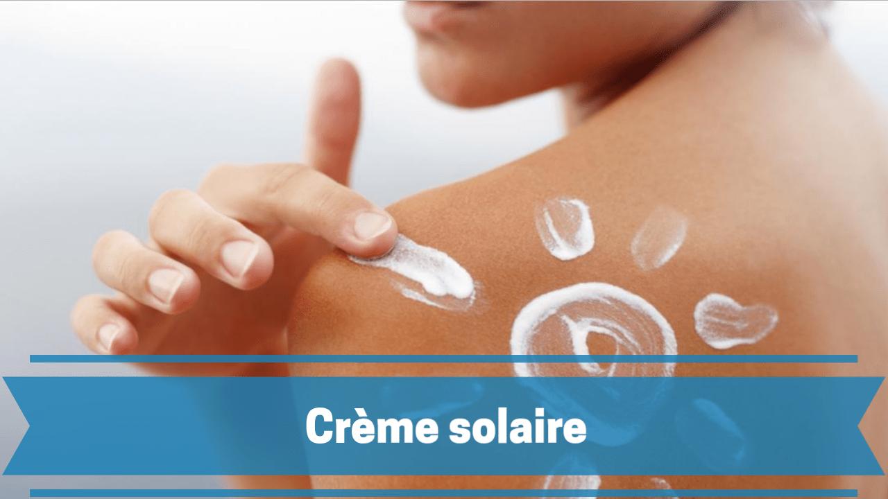 les meilleure crème solaires du marché comparatif guide achat et avis