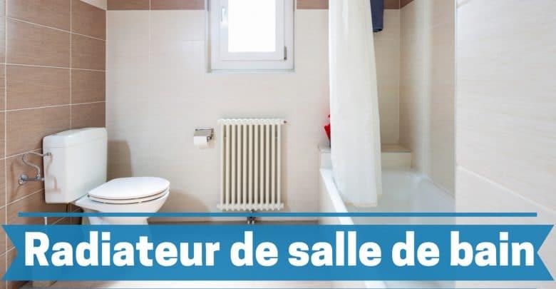 Meilleur radiateur de salle de bain comparatif guide achat avis