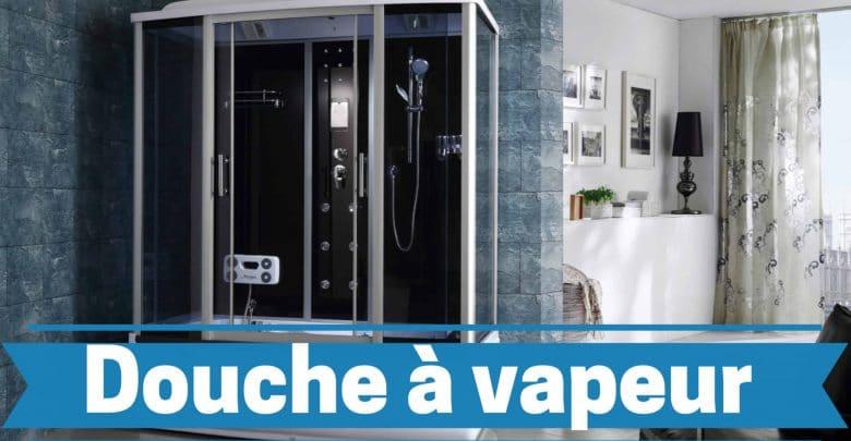 Meilleure douche à vapeur comparatif guide achat avis