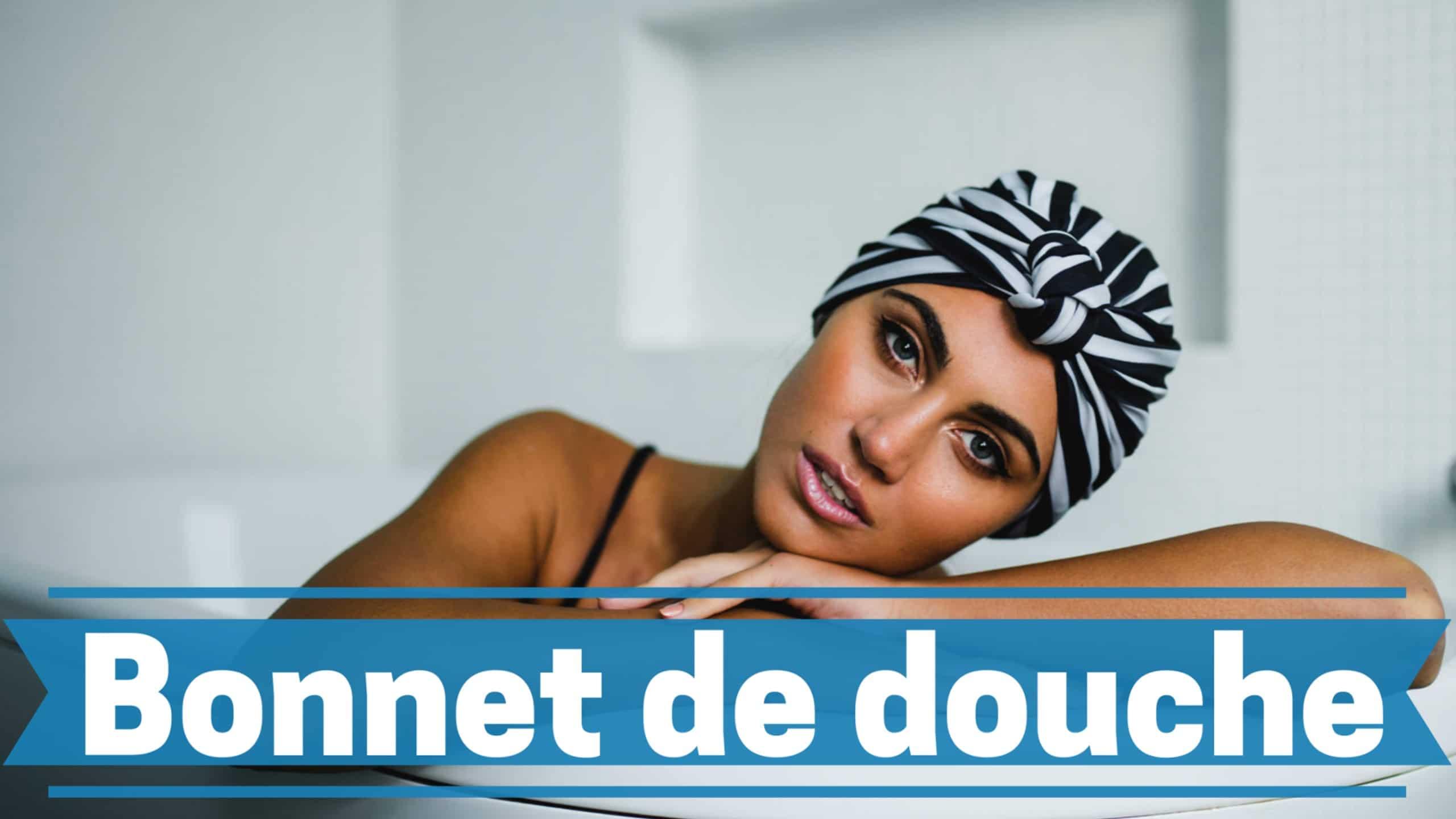 meilleur bonnet de douche comparatif guide achat avis