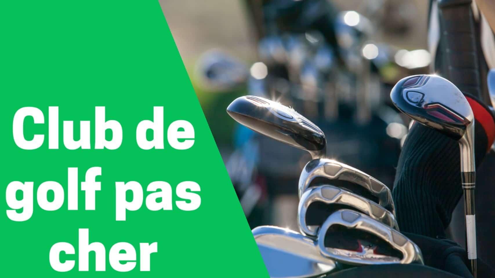 Meilleur club de golf pas cher comparatif avis test guide achat