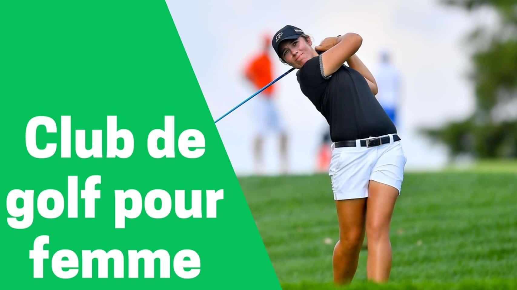 Meilleur club de golf pour femme comparatif avis test guide achat
