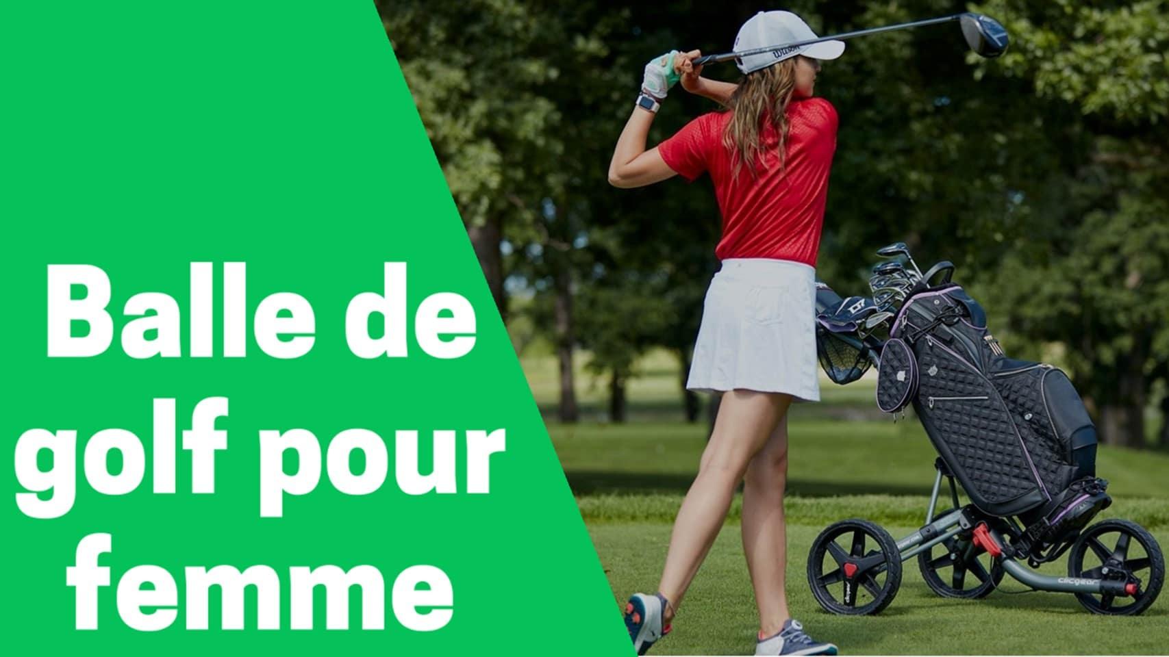 Meilleure balle de golf pour femme comparatif avis test guide achat