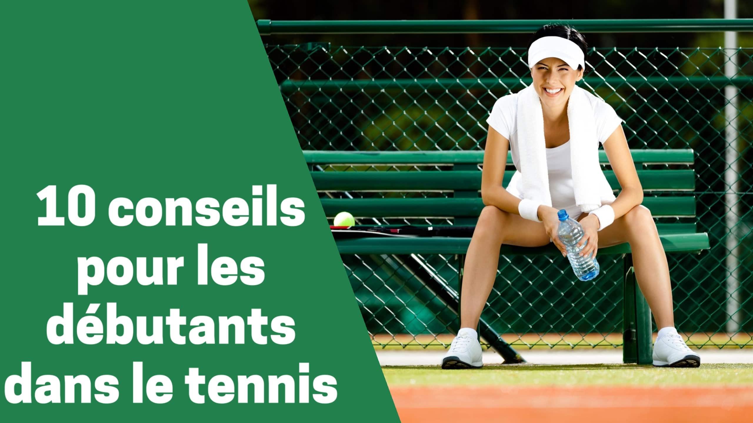 Voici 10 techniques à adopter par les débutants au tennis !