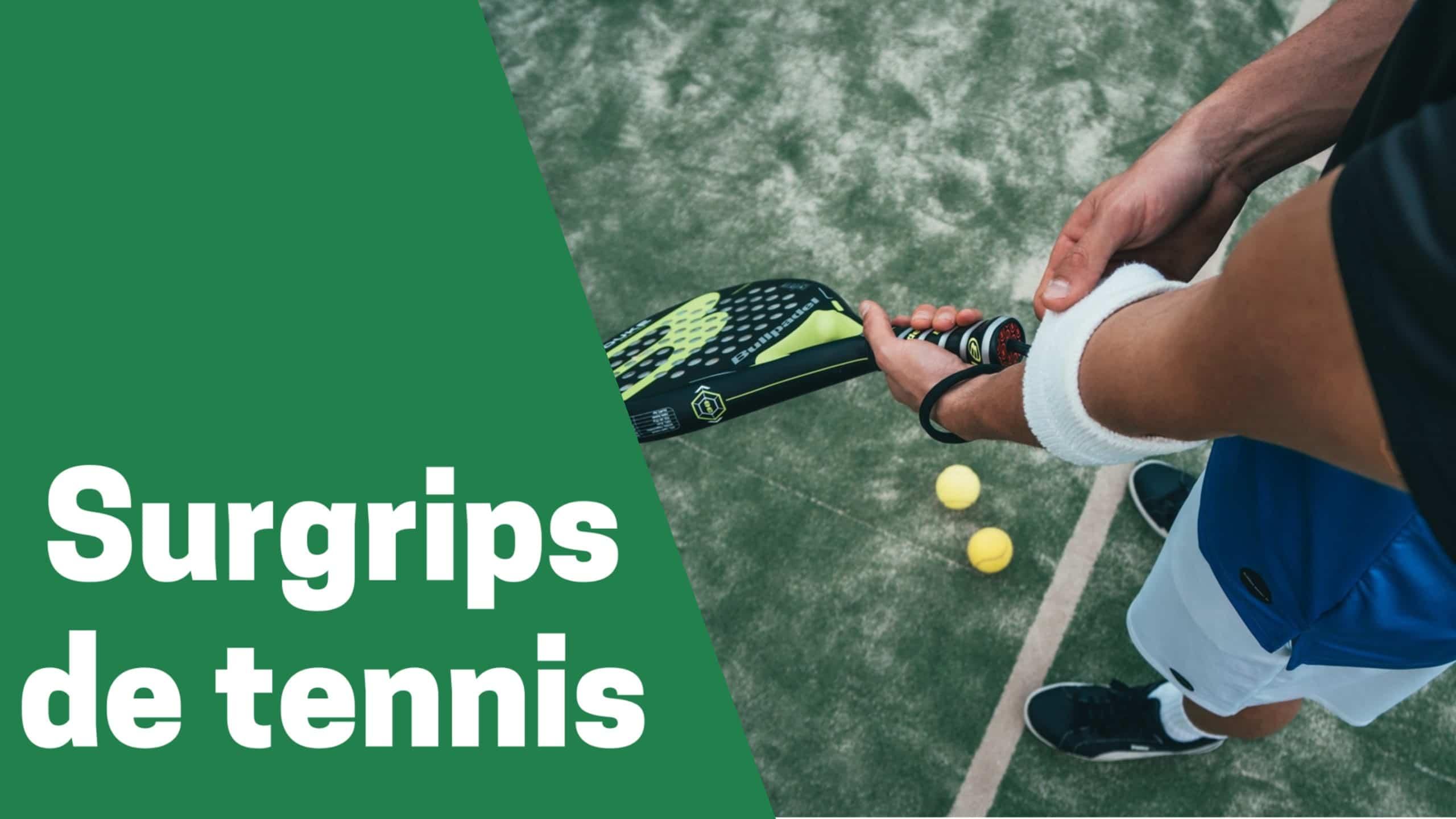 Meilleur surgrip de tennis comparatif guide achat avis test