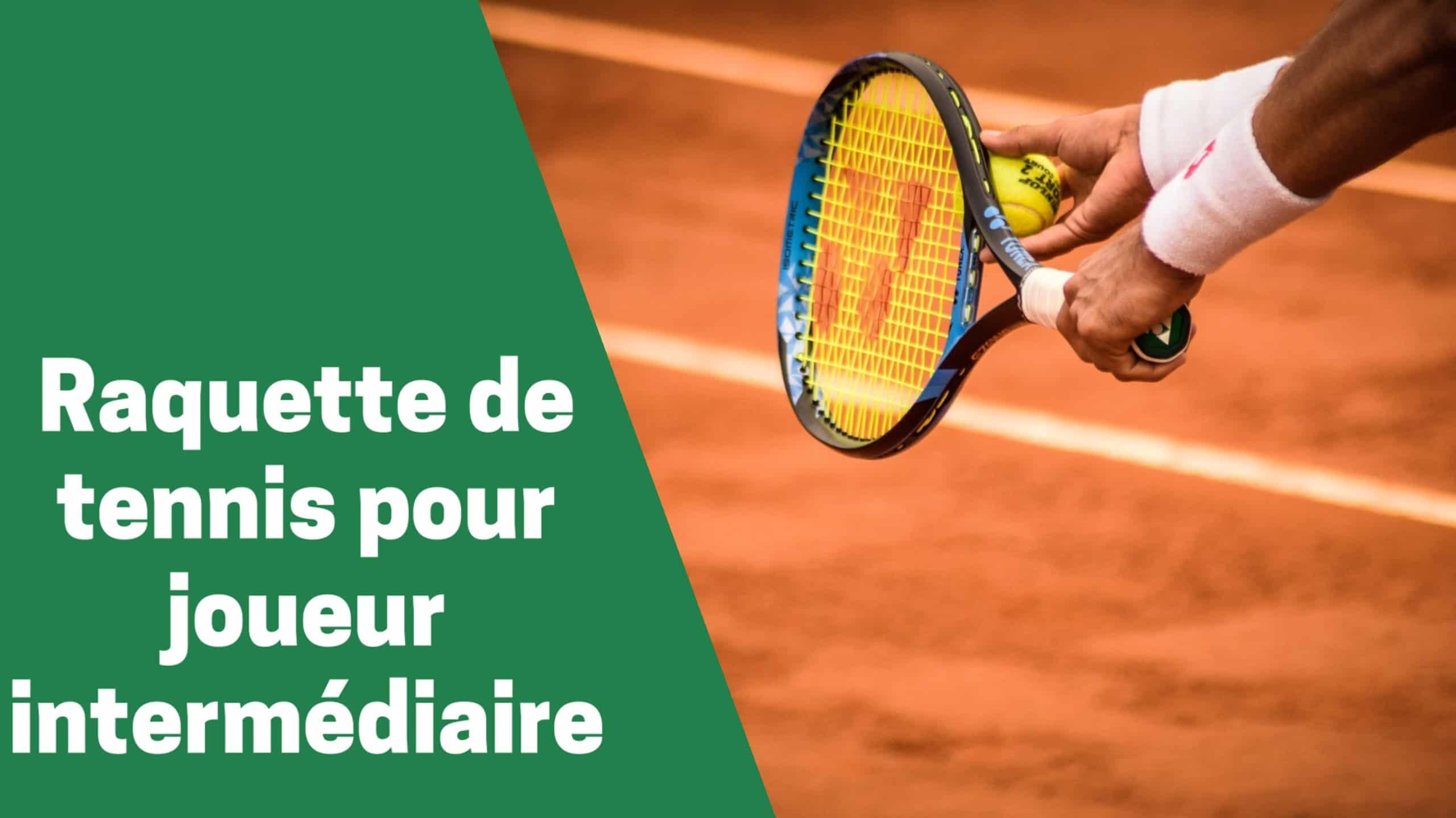 Photo de Meilleures raquettes de tennis pour joueurs intermédiaires 2020