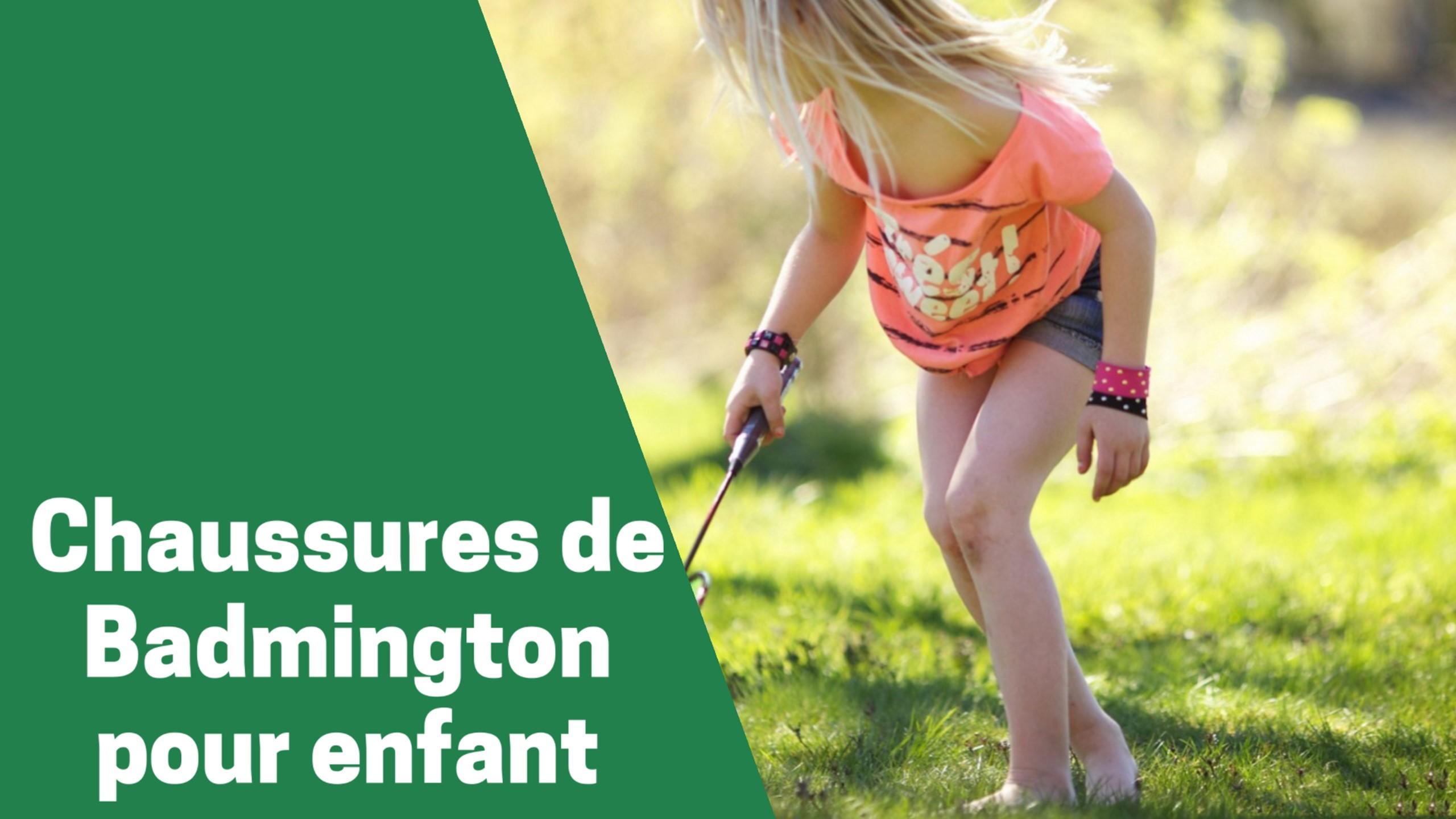 Selection des meilleures chaussure de badminton pour enfant comparatif guide achat avis test