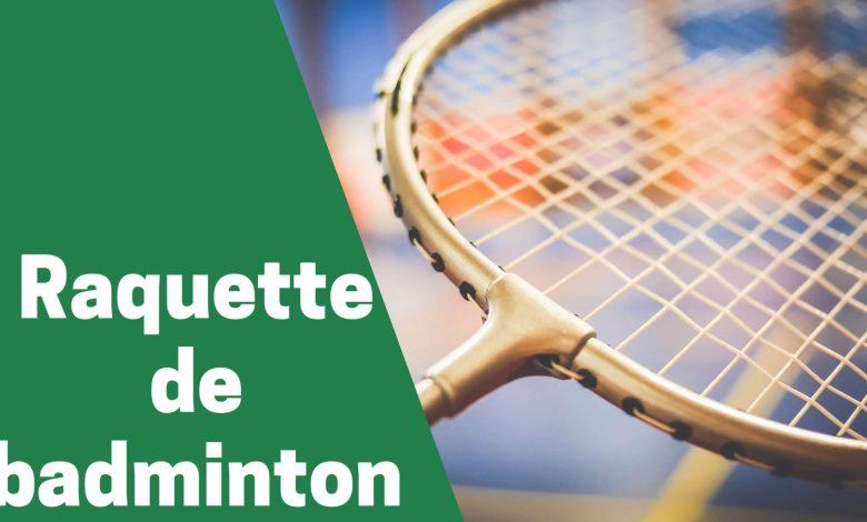 Selection des meilleures pagaies ou raquettes de badminton comparatif guide achat avis test