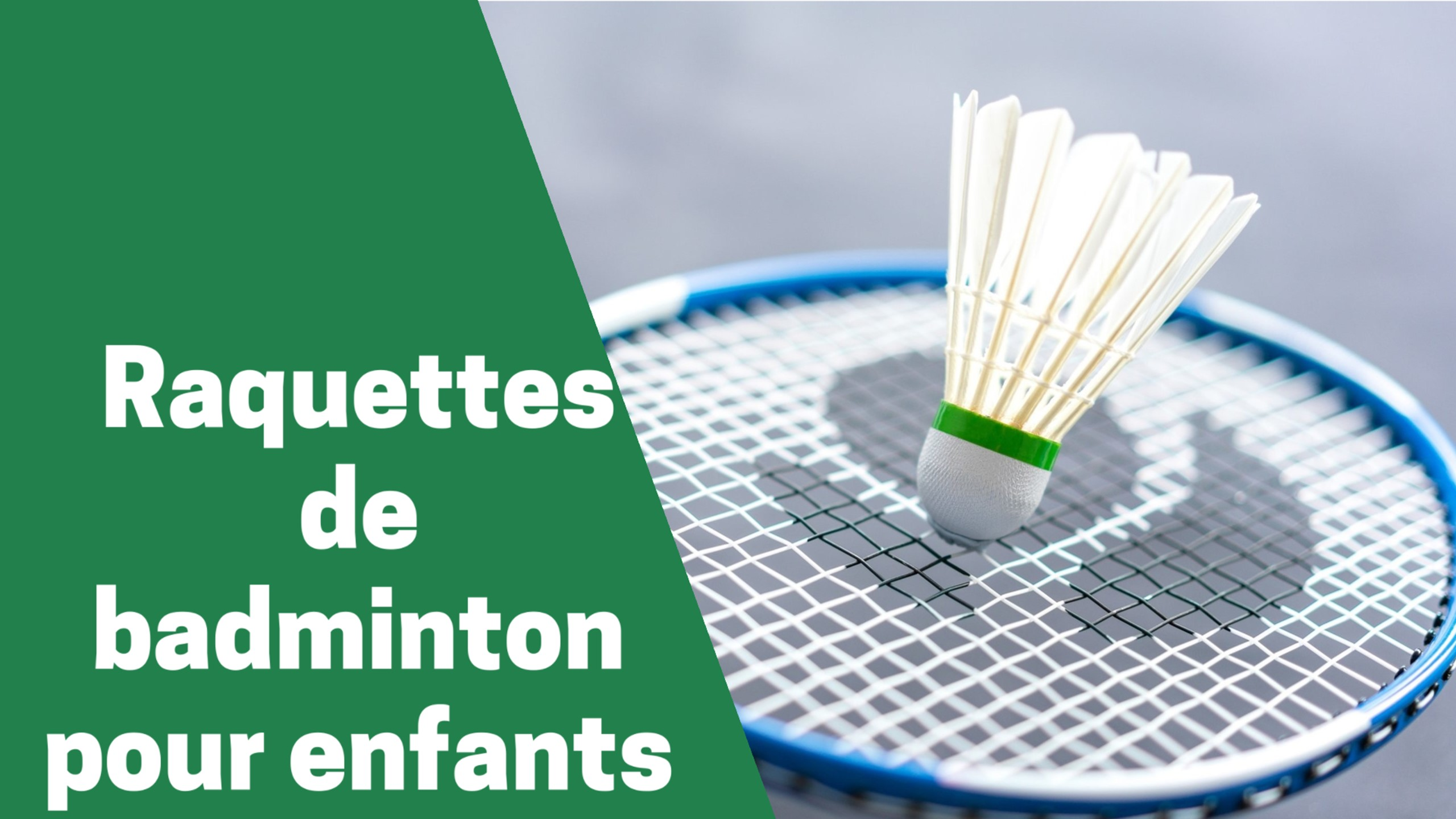 Photo de Conseils pour acheter les meilleures raquettes de badminton pour enfant et guide d'achat