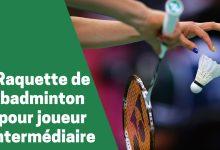 Photo de Conseils pour choisir la meilleures raquettes ou pagaies de badminton pour joueur intermédiaire