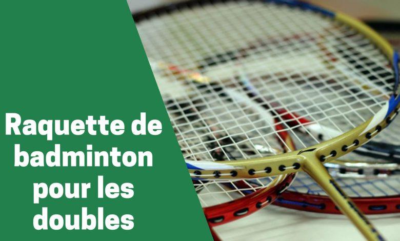 Selection des meilleures pagaies ou raquettes de badmington pour les doubles comparatif guide achat avis test