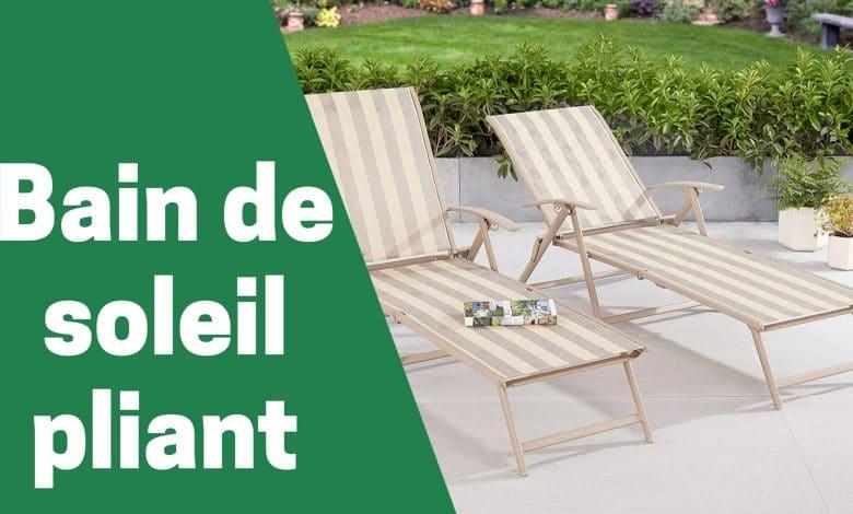 meilleur bain de soleil pliant de jardin piscine plage comparatif guide achat avis comparatif